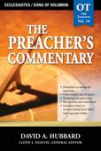The Preacher's Commentary - Vol. 16: Ecclesiastes / Song of Solomon