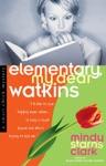 Elementary My Dear Watkins