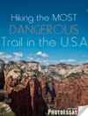 Hiking The Most Dangerous Trail In The USA