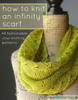 Prime Publishing - How to Knit an Infinity Scarf + 9 Fashionable Cowl Knitting Patterns grafismos