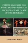 Career Readiness And Preparation Criteria In Undergraduate Dance Degree Programs
