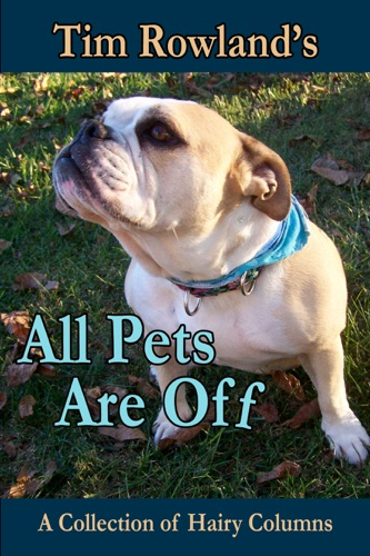 Tim Rowland - All Pets are Off