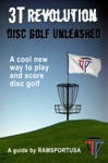 3T Revolution Disc Golf Unleashed