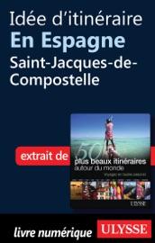 IDéE DITINéRAIRE EN ESPAGNE : SAINT-JACQUES-DE-COMPOSTELLE