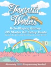 Fantastic Worlds Role Playing Games IOS Starter Kit Setup Guide