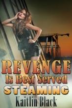 Revenge is Best Served Steaming (Gender Swap and Feminization)