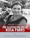 History For Kids The Illustrated Life Of Rosa Parks