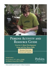 Perkins Activity and Resource Guide Chapter 3:  Motor Development:  Gross and Fine Motor Skills