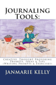 Journaling Tools: Creative, Thought Provoking Prompts, Ideas & Tips (Writing Prompts & Exercises)
