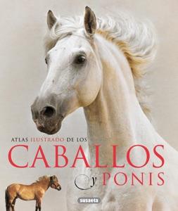 Atlas ilustrado de los caballos y ponis Book Cover