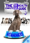 The Complete Health Guide For Weimaraners