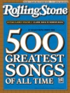 Selections From Rolling Stone Magazines 500 Greatest Songs Of All Time Classic Rock To Modern Rock