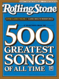 Selections From Rolling Stone Magazine S 500 Greatest Songs Of All Time Classic Rock To Modern Rock