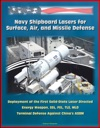 Navy Shipboard Lasers For Surface Air And Missile Defense Deployment Of The First Solid-State Laser Directed Energy Weapon SSL FEL TLS MLD Terminal Defense Against Chinas ASBM