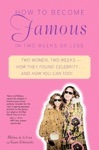 How To Become Famous In Two Weeks Or Less