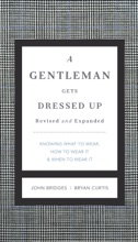 A Gentleman Gets Dressed Up Revised And Expanded