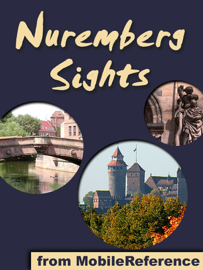 Nuremberg / Nürnberg Sights: A Travel Guide to the Top Attractions in Nuremberg, Bavaria, Germany book