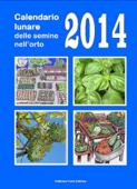 Calendario lunare delle semine nell'orto 2014 Book Cover