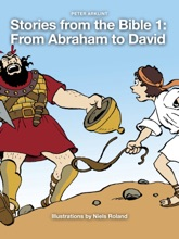 Stories From The Bible 1: From Abraham To David