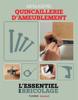Techniques de base - Menuiserie : quincaillerie d'ameublement (L'essentiel du bricolage) - Nicolas Sallavuard, Nicolas Vidal, François Roebben & Bruno Guillou
