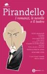 I Romanzi Le Novelle E Il Teatro