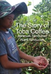 The Story Of Toba Coffee