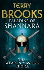 PALADINS OF SHANNARA: THE WEAPON MASTERS CHOICE (SHORT STORY)