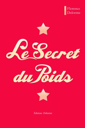 Le Secret du Poids - Florence Delorme
