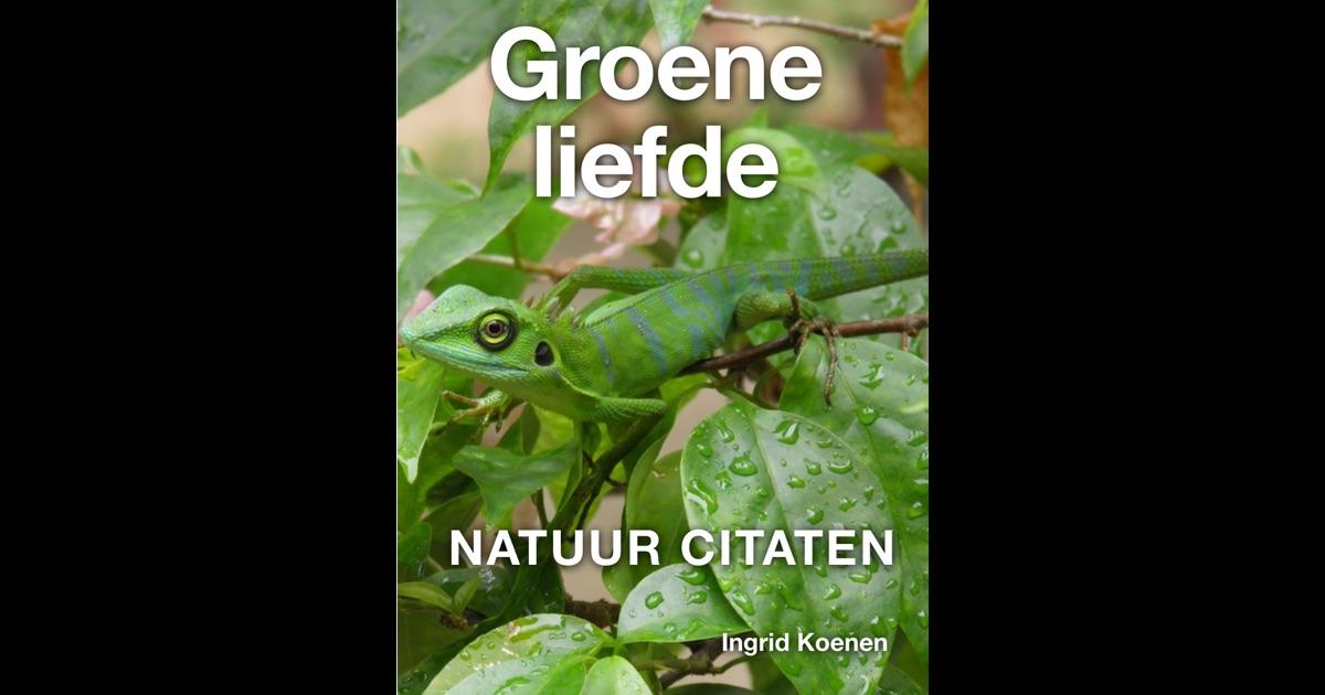 Citaten Natuur : Groene liefde quotes van ingrid koenen in ibooks