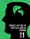 Thought-Culture Or Practical Mental Training Vol 1