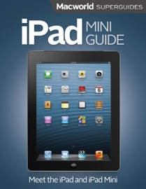 iPad Mini Guide - Macworld Editors Book