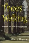 Trees Walking A Guide To Truly Loving And Forgiving Others  And Ourselves