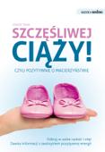 Szczęśliwej ciąży, czyli pozytywnie o macierzyństwie