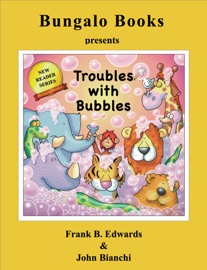 Troubles With Bubbles - Frank B. Edwards & John Bianchi