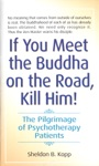 If You Meet The Buddha On The Road Kill Him