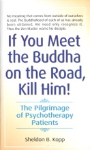 If You Meet The Buddha On The Road, Kill Him