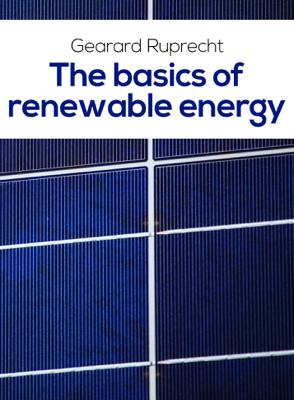 The Basics Of Renewable Energy - Gearard Ruprecht book