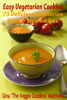 Gina Matthews - Easy Vegetarian Cooking: 75 Delicious Vegetarian Soup and Stew Recipes  arte
