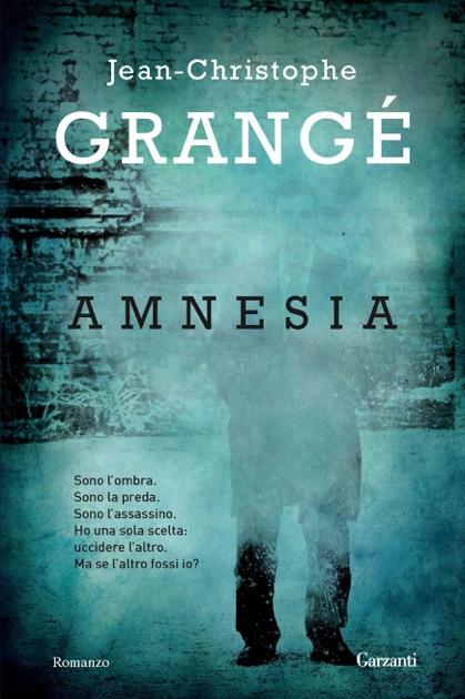 Amnesia crit par jean christophe grang sur apple books - Nouveau livre jean christophe grange ...