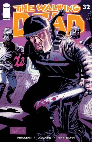 Robert Kirkman, Charlie Adlard, Cliff Rathburn & Rus Wooton - The Walking Dead #32