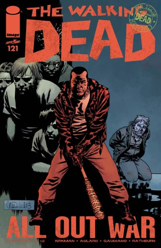 Robert Kirkman, Charlie Adlard, Stefano Gaudiano & Cliff Rathburn - The Walking Dead #121