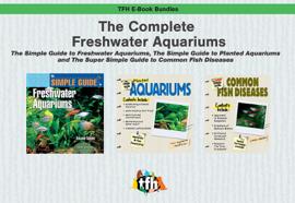 The Complete Freshwater Aquarium