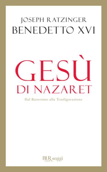 Gesù di Nazaret - Dal battesimo alla Trasfigurazione by Joseph Ratzinger