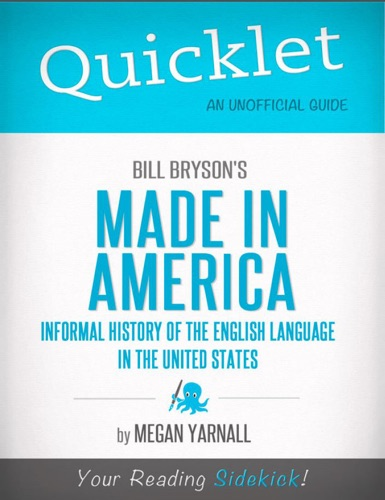 Megan Yarnall - Quicklet on Bill Bryson's Made in America: An Informal History of the English Language in the United States