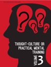 Thought-Culture Or Practical Mental Training Vol 3