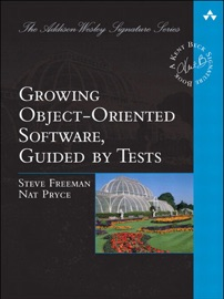 Growing Object-Oriented Software, Guided by Tests - Steve Freeman & Nat Pryce