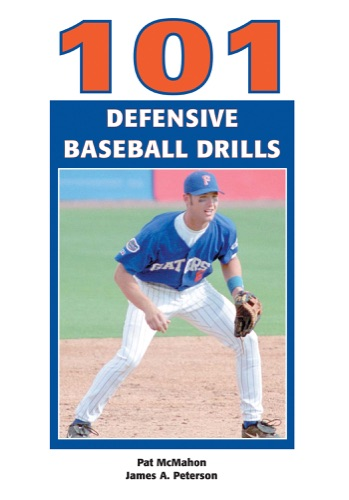 Pat Mcmahon & James A. Peterson - 101 Defensive Baseball Drills