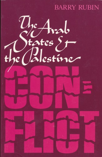 The Arab States and the Palestine Conflict - Barry Rubin - Barry Rubin