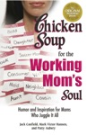 Chicken Soup For The Working Moms Soul