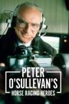 Peter OSullevans Horse Racing Heroes